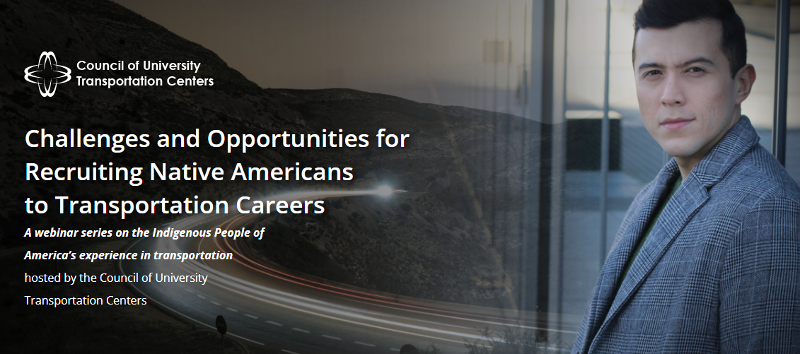 WEBINAR: Challenges and Opportunities for Recruiting Native Americans to Transportation Careers